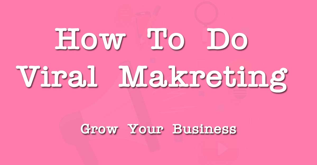 how to do viral marketing